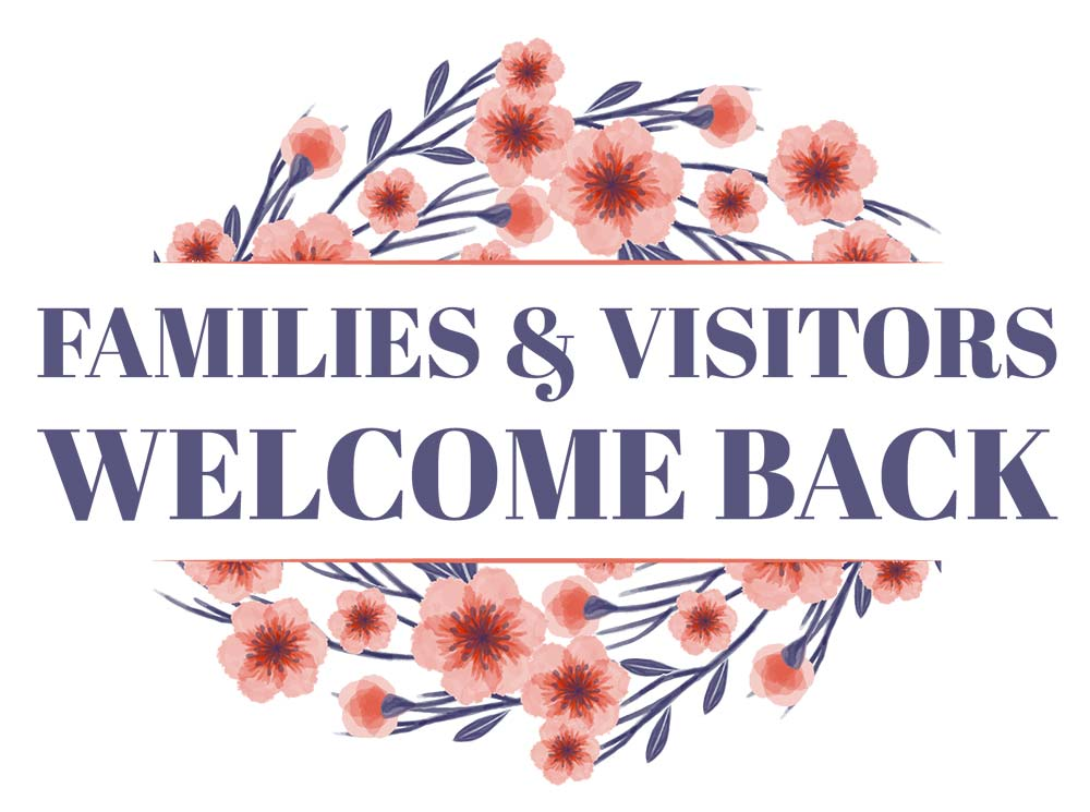 Families & Visitors Welcome Back